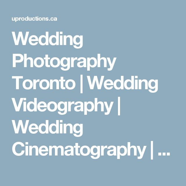 Wedding Photography Toronto | Wedding Videography | Wedding Cinematography | Video Production