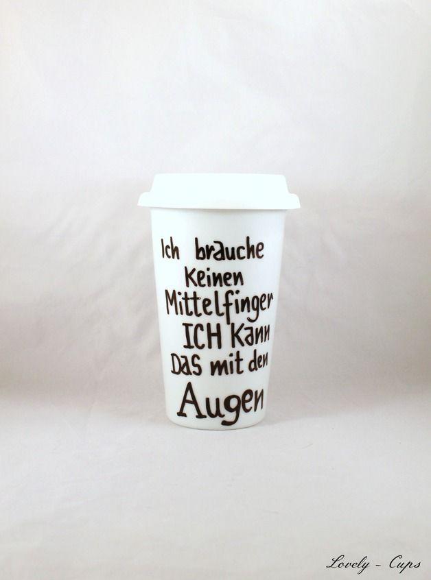 Becher & Tassen - Coffee to go Becher mit Spruch cooler Thermobecher - ein Designerstück von Lovely-Cups bei DaWanda