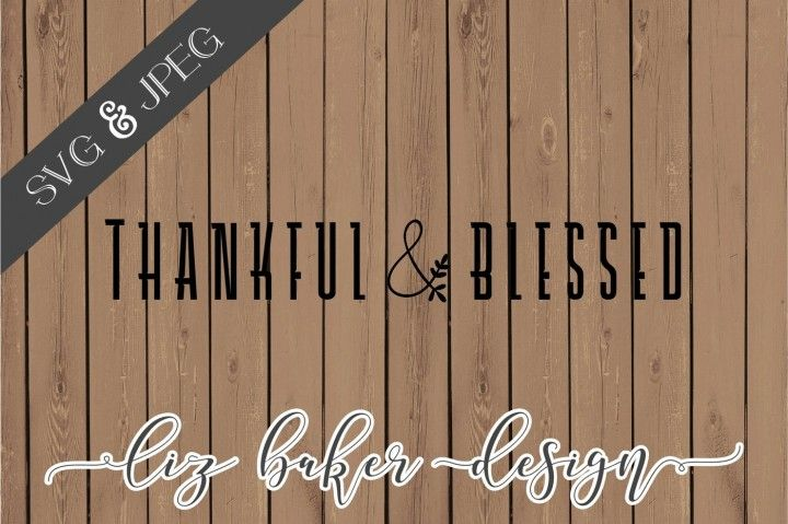 FREE Thankful & Blessed Cut File By TheHungryJPEG
