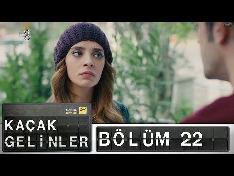 Kaçak Gelinler 22.Bölüm - YouTube