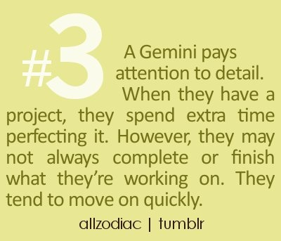 Gemini fact. It's so me. I'm a perfectionist at certain points. You wouldn't guess it if you saw my room though. It's a disaster