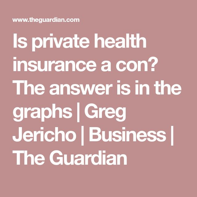 Is private health insurance a con? The answer is in the graphs | Greg Jericho | Business | The Guardian
