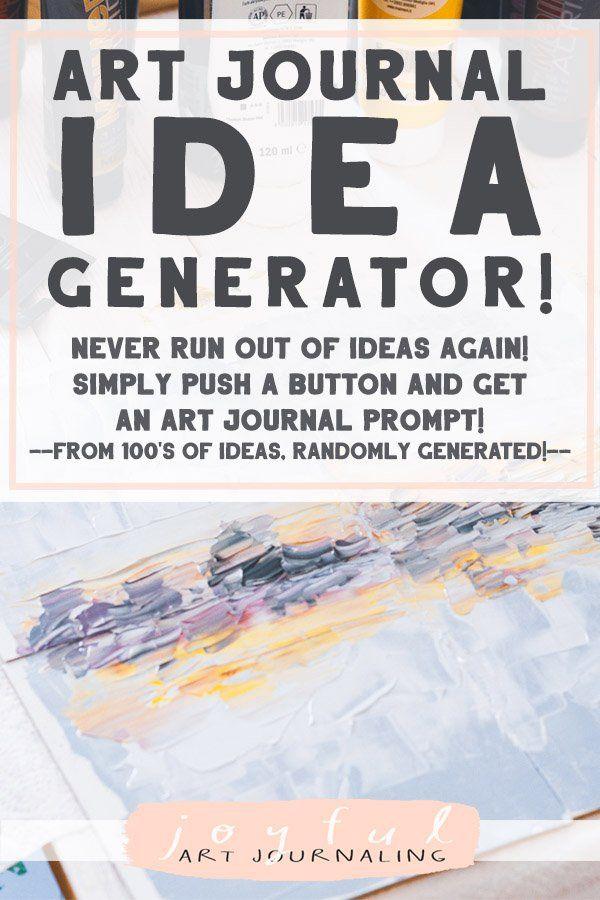 Art Journal Idea Generator Joyful Art Journaling Art Journal Prompts Art Journal Art Journal Techniques