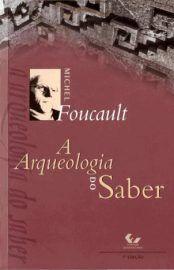 Baixar Livro A Arqueologia do Saber - Michel Foucault em PDF, ePub e Mobi ou ler online