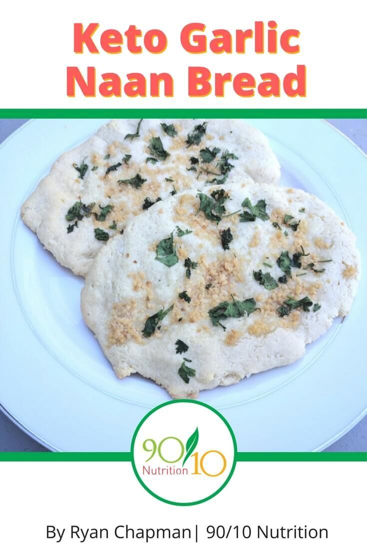Keto Garlic Naan Gluten Free Dairy Free Hflc 90 10 Nutrition Recipe Garlic Naan Bread Nutrition Indian Food Recipes