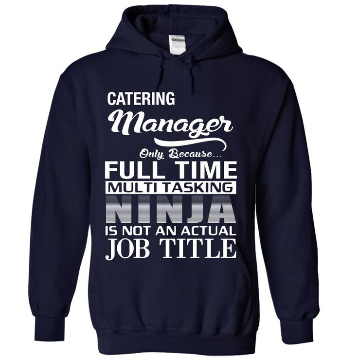 20 best Catering Manager T-Shirts \ Hoodies images on Pinterest - catering manager job description