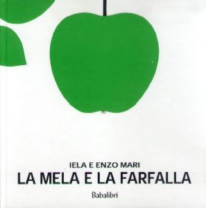 LA MELA E LA FARFALLA (りんごとちょう)by Iela e Enzo Mari