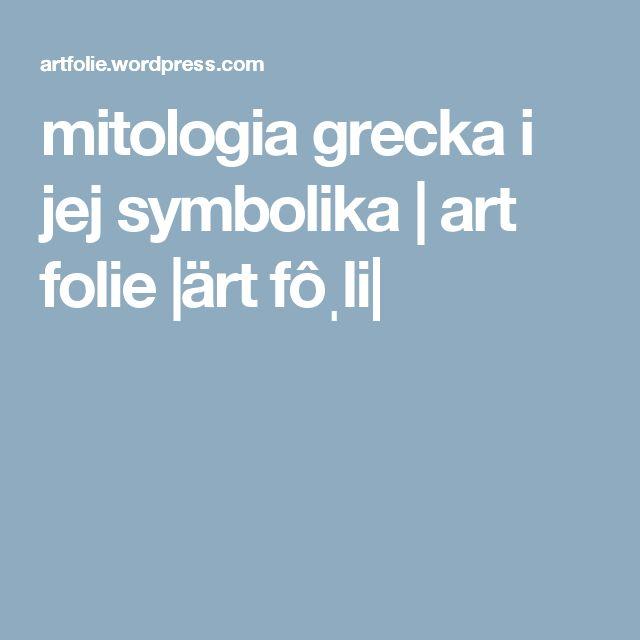 mitologia grecka i jej symbolika | art folie |ärt fôˌli|