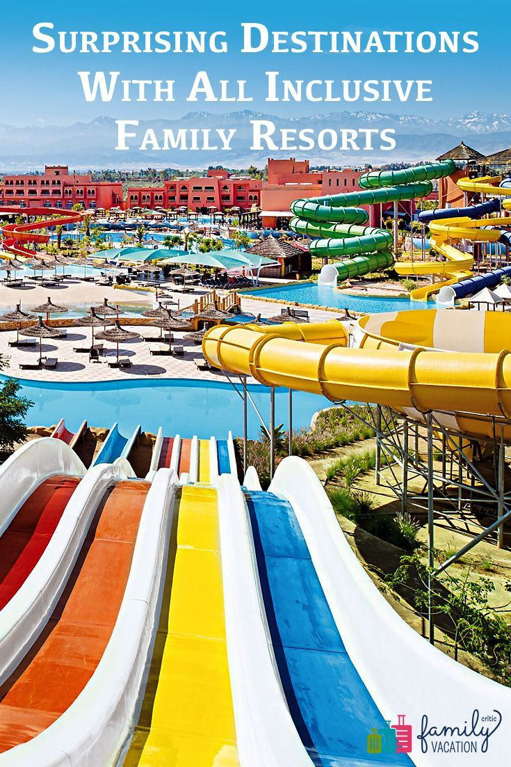 10 Surprising Destinations With All Inclusive Family Resorts Family Vacation Critic All Inclusive Family Resorts Family Resorts Best Family Resorts