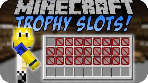 Trophy Slots Mod 1.9.4, 1.8, 1.7.10 Download | Minecraft.org