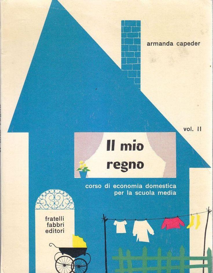 IL MIO REGNO Vol. II di Armanda Capeder 1961 Fratelli Fabbri economia domestica