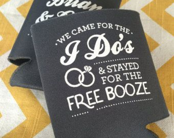 Wedding Can Coolers We Came for the I Do's and by RookDesignCo