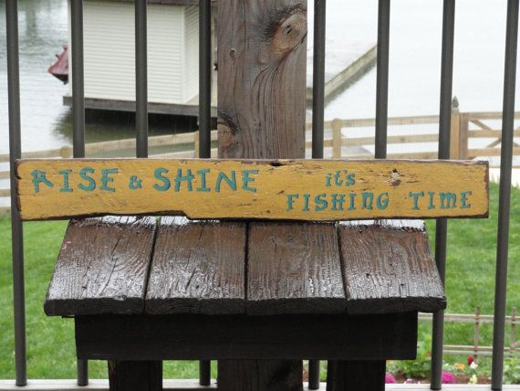 Rise and Shine It's Fishing Time Sign  by BlueRidgeMercantile, $25.00