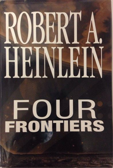 Robert A. Heinlein FOUR FRONTIERS US Hardcover SFBC ISBN 0-7394-5345-9