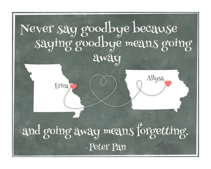 how to say goodbye to someone who is moving away
