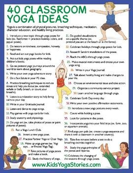 Yoga is a combination of physical postures, breathing techniques, meditation, character education, and healthy living practices. Bring the healthy benefits of yoga to your classroom curriculum with these forty classroom yoga ideas.   Kids Yoga Stories