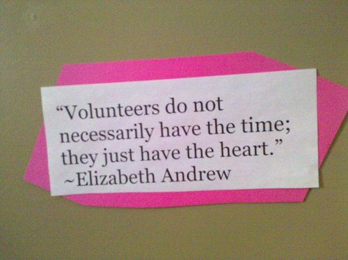 quotes+about+volunteerism | Pictured above: Quote I saw on the door of Lisa Brown, the volunteer ...