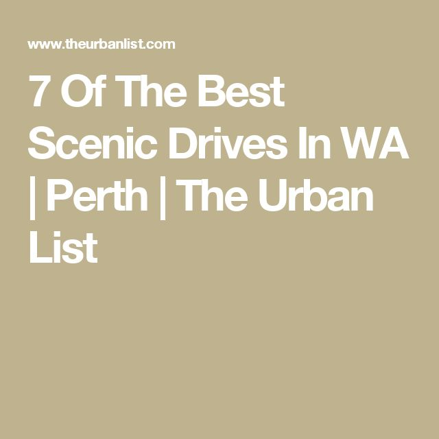 7 Of The Best Scenic Drives In WA   Perth   The Urban List