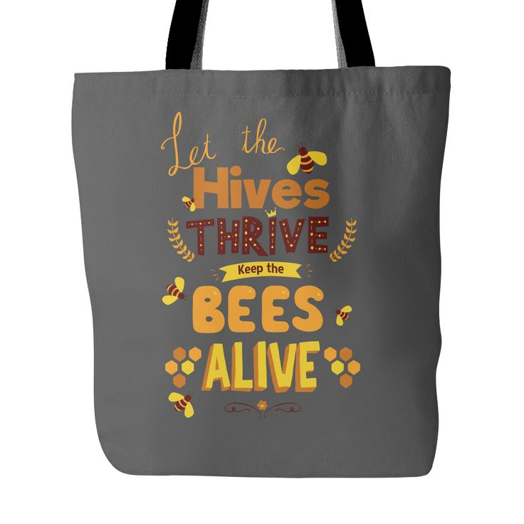 Let the Hives Thrive Save the Bee Totes. God Save the Queen! Do you love bees? Show your support for a bee friendly environment and save our ecosystem by saving the bees by buying one of our save the bee mugs and t shirts