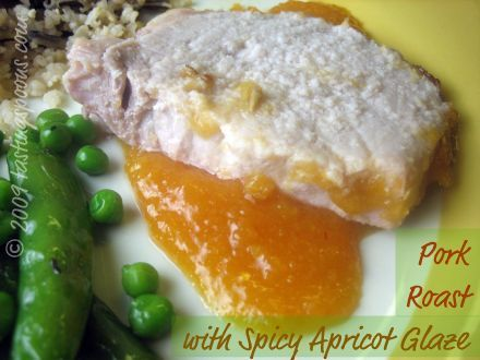 PORK LOIN ROAST WITH SPICY APRICOT GLAZE AND SAUCE: Now, what makes ...