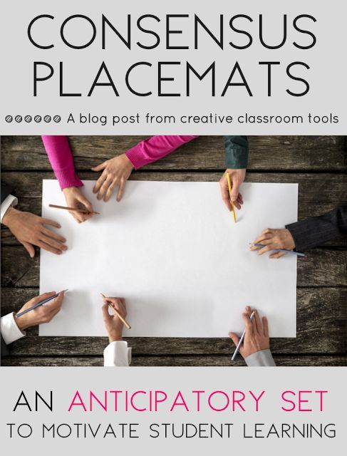 The consensus placemat is a great way to focus students' attention and activate prior knowledge!  This cooperative learning activity is a favorite no-prep, anticipatory set. Read on to see how the consensus placemat works, view examples, and grab a free printable template!