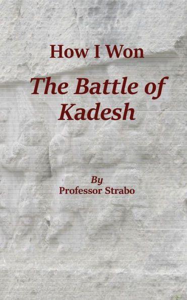 How I Won the Battle of Kadesh