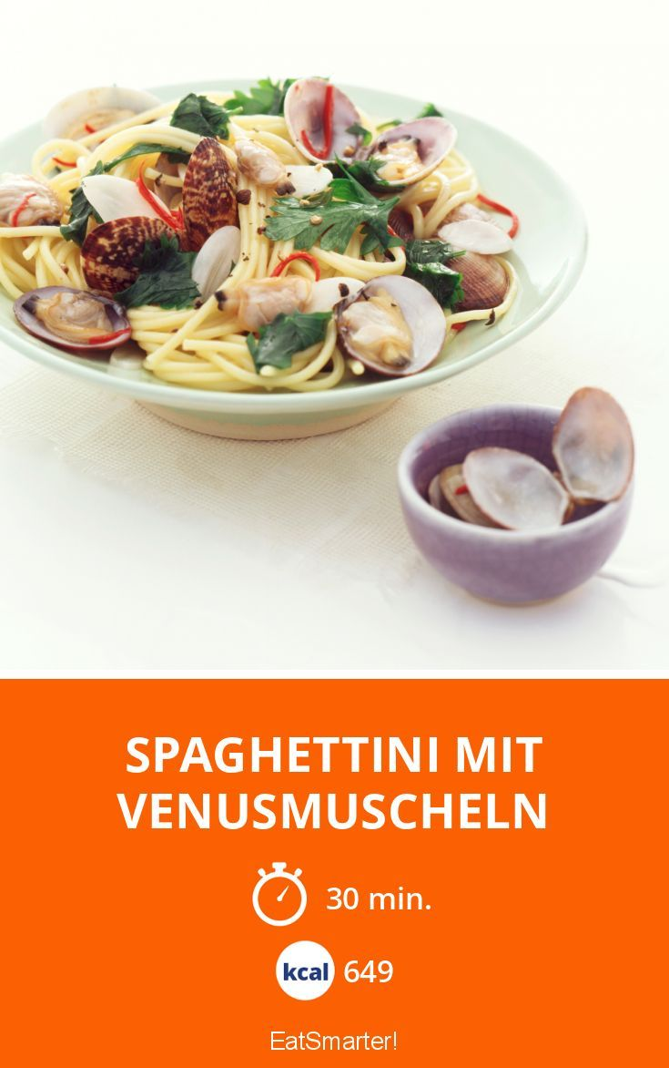 Spaghettini mit Venusmuscheln - smarter - Kalorien: 649 Kcal - Zeit: 30 Min. | eatsmarter.de