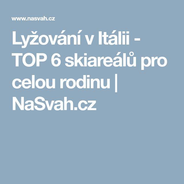 Lyžování v Itálii - TOP 6 skiareálů pro celou rodinu | NaSvah.cz
