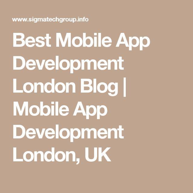 Best Mobile App Development London Blog | Mobile App Development London, UK