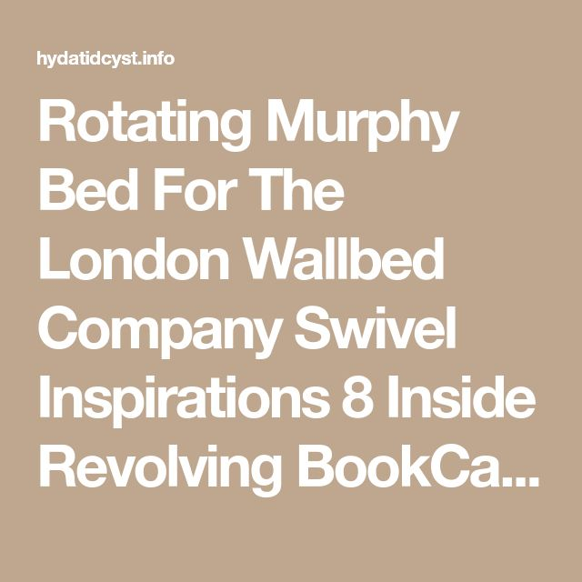 Rotating Murphy Bed For The London Wallbed Company Swivel Inspirations 8 Inside Revolving BookCase Italian Wall Expand Furniture Architecture 9 Bookcase By Library 13 3 - Hydatidcyst.info