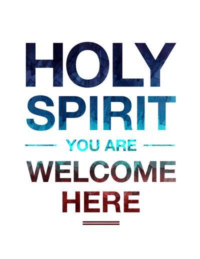 HOLY SPIRIT.. You are welcome here.. <3 ESPÍRITU SANTO.. Tú eres bienvenido aquí!