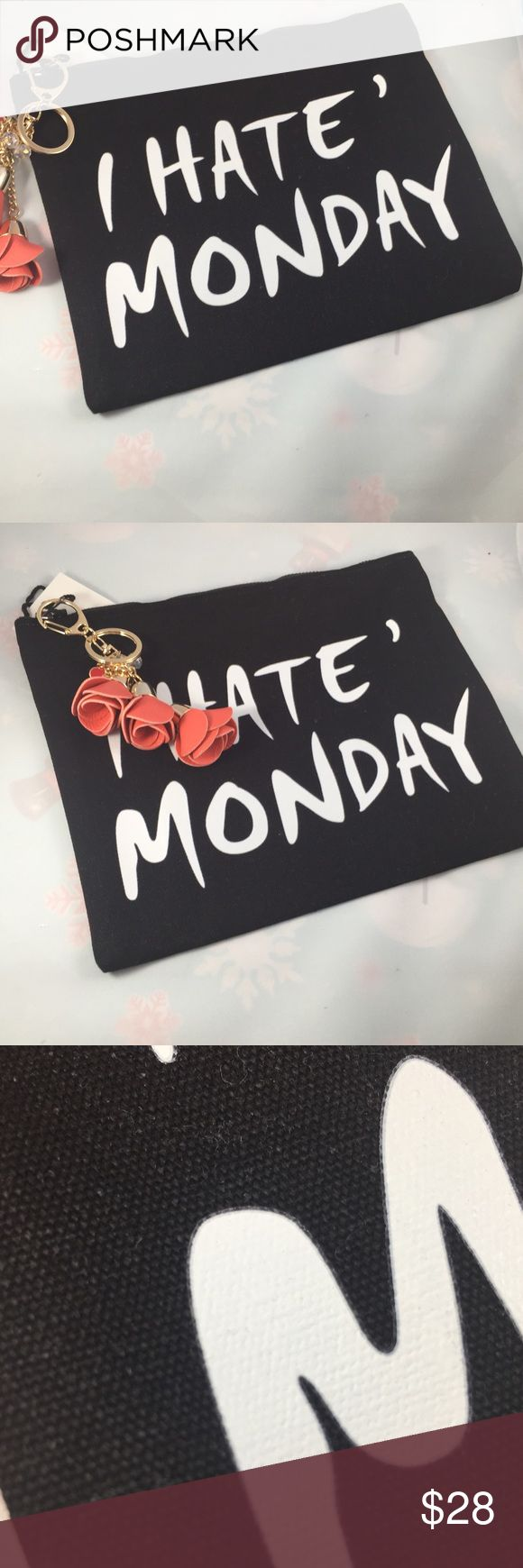 """""""I Hate Monday"""" Make up Bag. - Brand new. - Cotton. - Zip closure. - Lead and nickel compliant. - 10.5"""" L - 8"""" H - 0.75"""" W - 🚫trades. - Price Firm unless bundled. Bags Cosmetic Bags & Cases"""