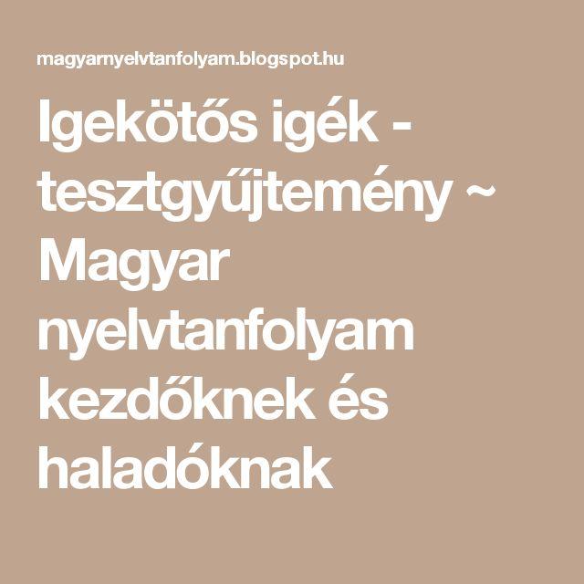 Igekötős igék - tesztgyűjtemény ~ Magyar nyelvtanfolyam kezdőknek és haladóknak