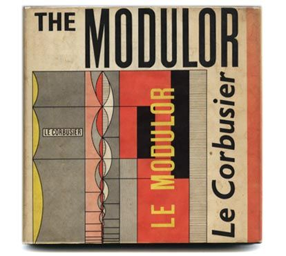 """The Modulor by Le Corbusier 1954, 7.75"""" x 7.75"""" hardcover 244pp: An harmonious measure to the human scale universally applicable to architecture and mechanics."""