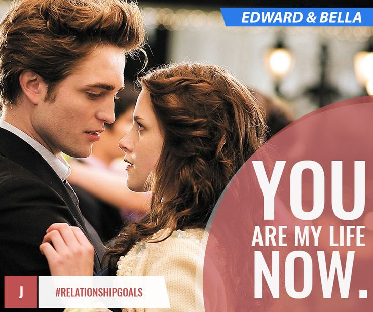 Have love like Edward and Bella's. #RelationshipGoals