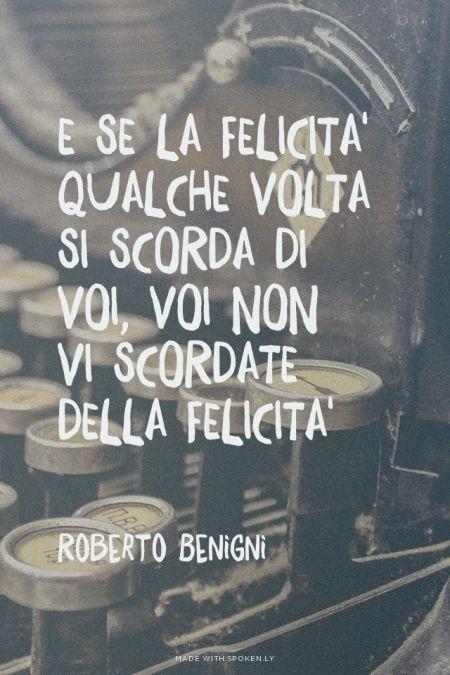 non scordare la Felicità frasi italiane Roberto benigni
