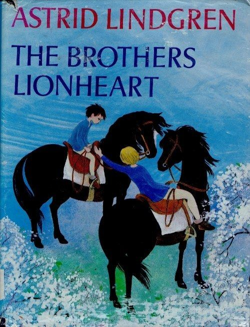 The Brothers Lionheart by Astrid Lindgren | Community Post: 37 Children's Books That Changed Your Life