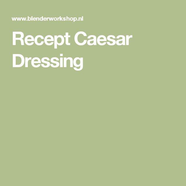 Recept Caesar Dressing