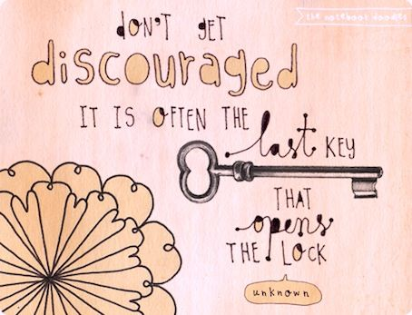 keyDiscouraged, The Doors, The Notebooks, Remember This, Inspiration, Keys, Chin Up, Motivation Quotes, Living
