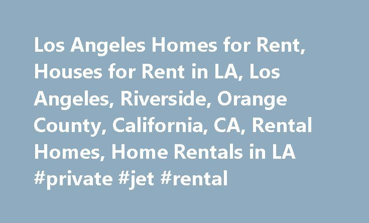 Los Angeles Homes for Rent, Houses for Rent in LA, Los Angeles, Riverside, Orange County, California, CA, Rental Homes, Home Rentals in LA #private #jet #rental http://rental.remmont.com/los-angeles-homes-for-rent-houses-for-rent-in-la-los-angeles-riverside-orange-county-california-ca-rental-homes-home-rentals-in-la-private-jet-rental/  #houses for rent in la # What's Happening in Los Angeles, Riverside and Orange County 265 Arroyo Pkwy. Pasadena, CA 91105 (626) 382-3996 Los Angeles…