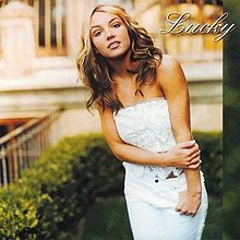 Lucky - Single by Britney Spears from the album Oops!... I Did It Again.  Released August 8, 2000.