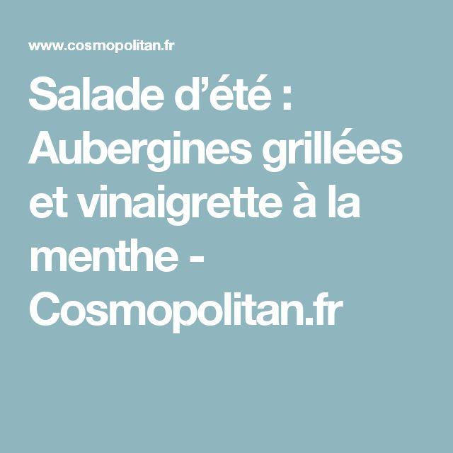 Salade d'été : Aubergines grillées et vinaigrette à la menthe  - Cosmopolitan.fr