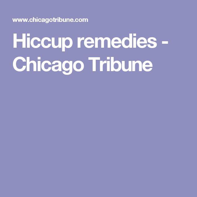 Hiccup remedies - Chicago Tribune