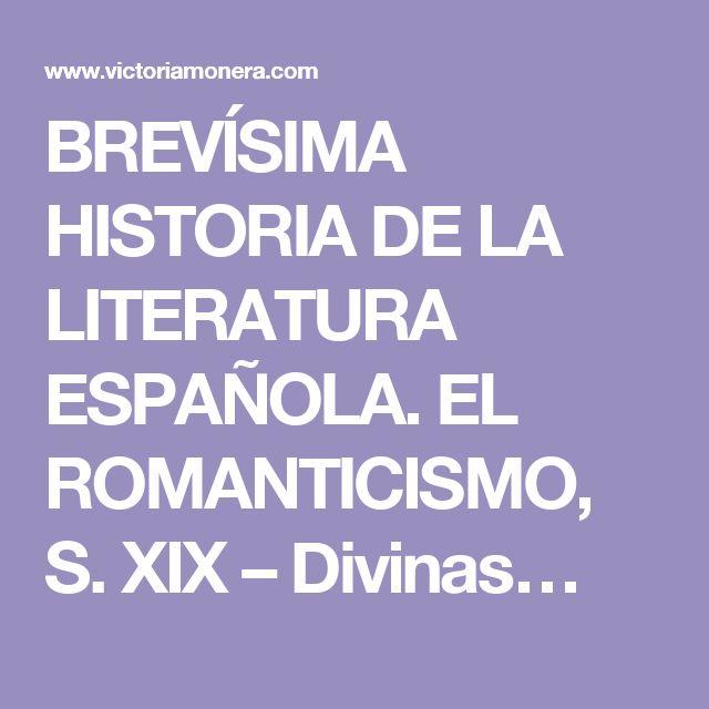 BREVÍSIMA HISTORIA DE LA LITERATURA ESPAÑOLA. EL ROMANTICISMO, S. XIX – Divinas…