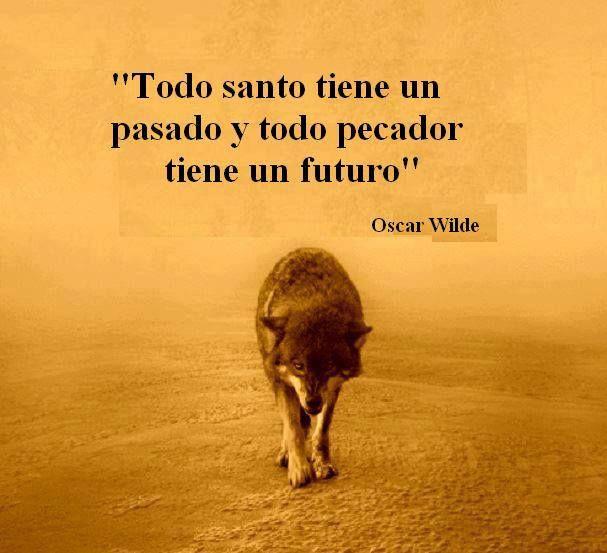 """""""Todo santo tiene un pasado y todo pecador tiene un futuro"""" #frases:"""