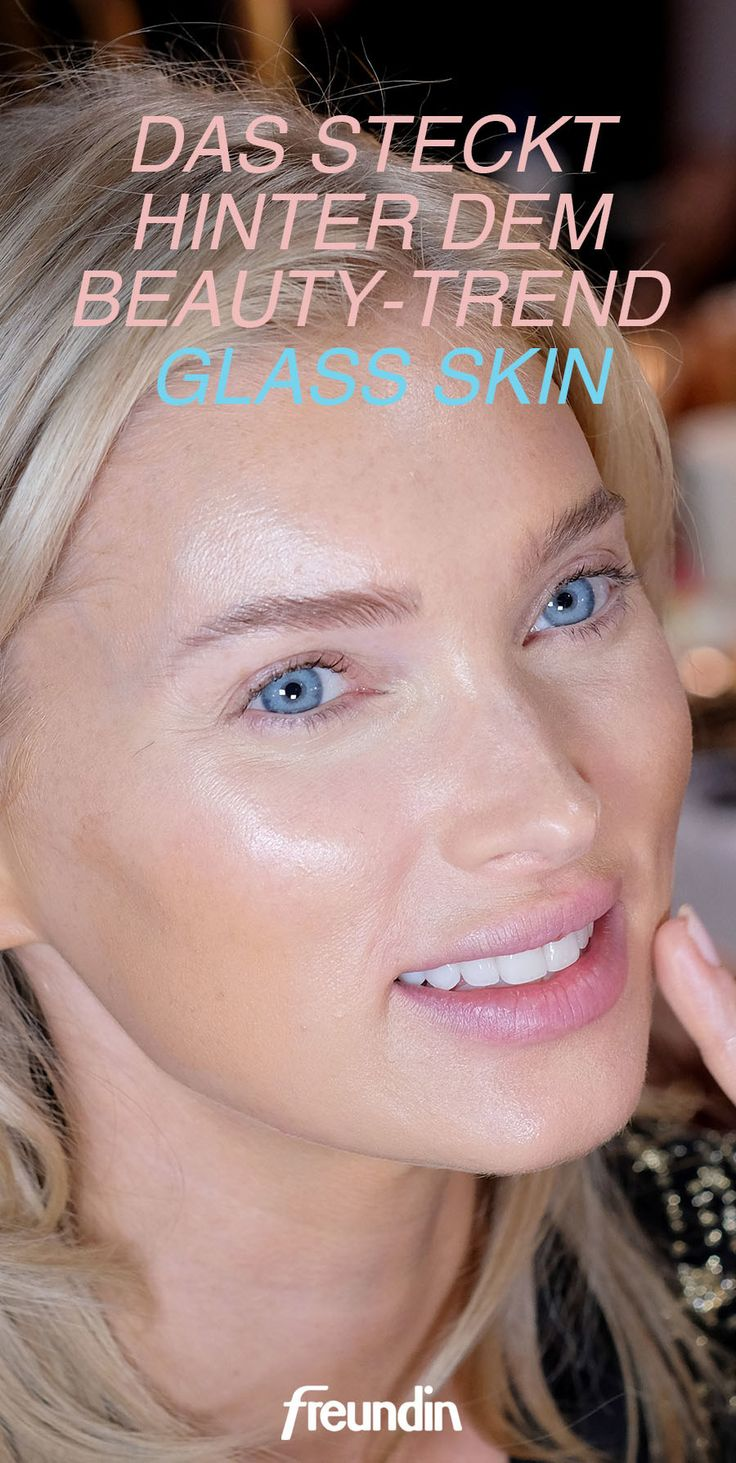 Glass Skin: That's behind the beauty trend