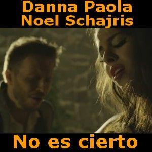 Danna Paola - No es cierto ft. Noel Schajris acordes