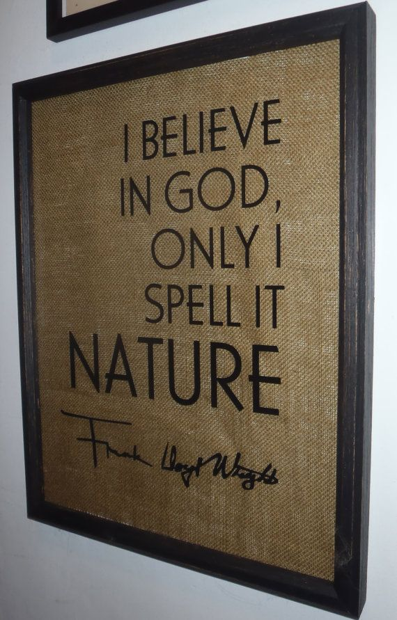 for sale on etsy.com  $45  http://www.etsy.com/listing/85293039/frank-lloyd-wright-nature-quote-upcycled