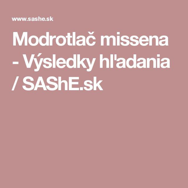 Modrotlač missena - Výsledky hľadania / SAShE.sk