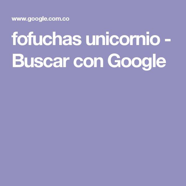 fofuchas  unicornio - Buscar con Google